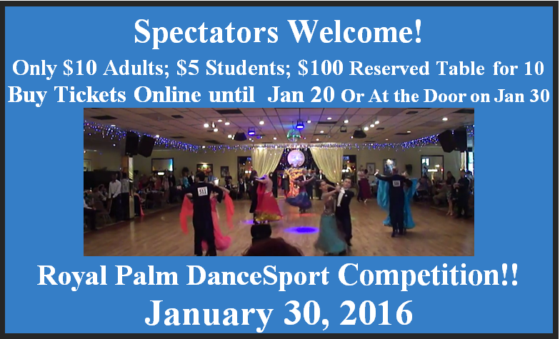 Spectators Welcome - Royal Palm DanceSport Competition - January 30, 2016