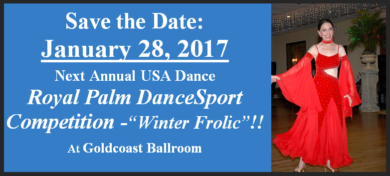Save the Date - January 28, 2017 - Next Annual USA Dance Royal Palm DanceSport Competition!!