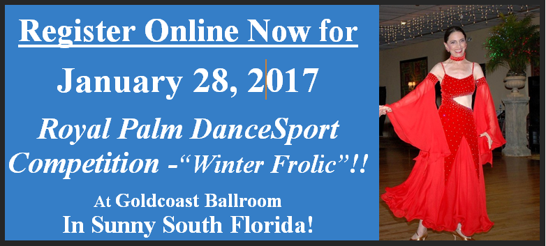 Click Here to Register Online Now - 2017 Royal Palm Dancesport Competition