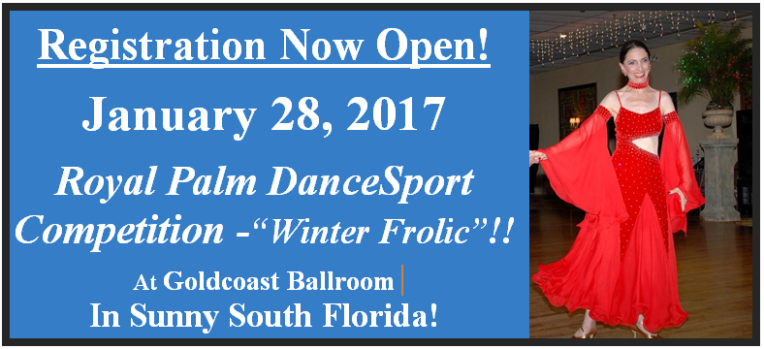 Registration Now Open!! –  for the January 28, 2017 USA Dance Royal Palm DanceSport Competition – 'Winter Frolic' !!