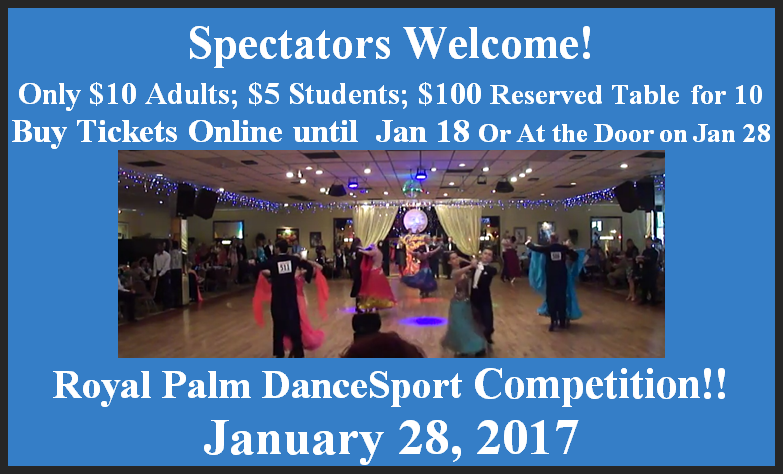 Click to Purchase Tickets or For More Info:  Spectators Welcome - Royal Palm DanceSport Competition - January 28, 2017