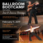 Ballroom Bootcamp Featuring Jose & Joanna DeCamps, U.S. & World Rhythm Champions!! – February 11, 2017 – at Plaza Ballroom, North Palm Beach, FL – CLICK HERE FOR MORE INFORMATION
