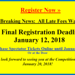 Breaking News: All Late Fees Waived!! – Final Registration Deadline for All Competitors: January 12, 2018 – Purchase Spectator Tickets Online Until January 12 or at the door