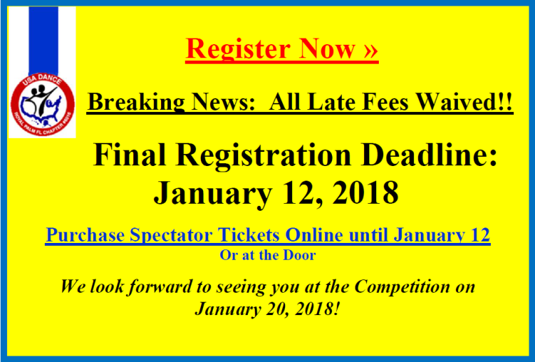 Click Here to Register Now: Breaking News! - All Late Fees Waived!! - January 12, 2018 Final Registration Deadline - for January 20, 2018 Royal Palm Dancesport Competition