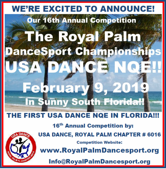 EXCITING NEWS:  The February 9, 2019 - Royal Palm Dancesport Championships will be a USA Dance National Qualifying Event (NQE) - In Sunny South Florida!!