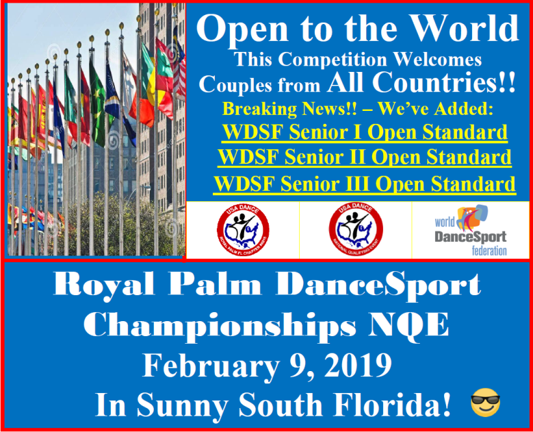 Open to the World!! - WDSF Events Added!! - Royal Palm DanceSport Championships NQE - February 9, 2019 in Sunny South Florida!