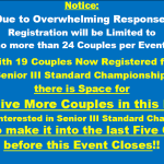 Due to Overwhelming Response – All Events Limited to 24 Couples! – Space for Only 3 More Couples in Senior III Standard Championship!! – Hurry!!