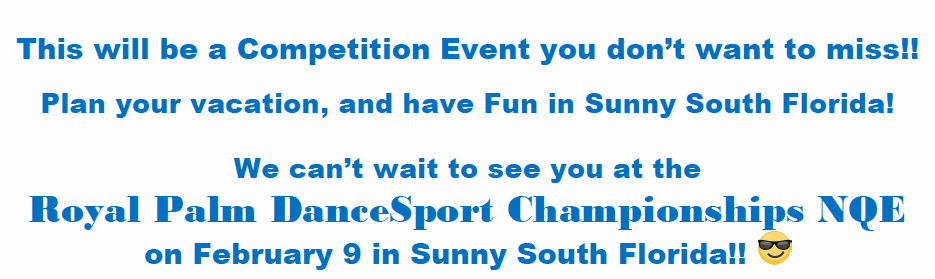 A Competition Event you Don't Want to Miss!  - See you in Sunny South Florida on February 9, 2019!