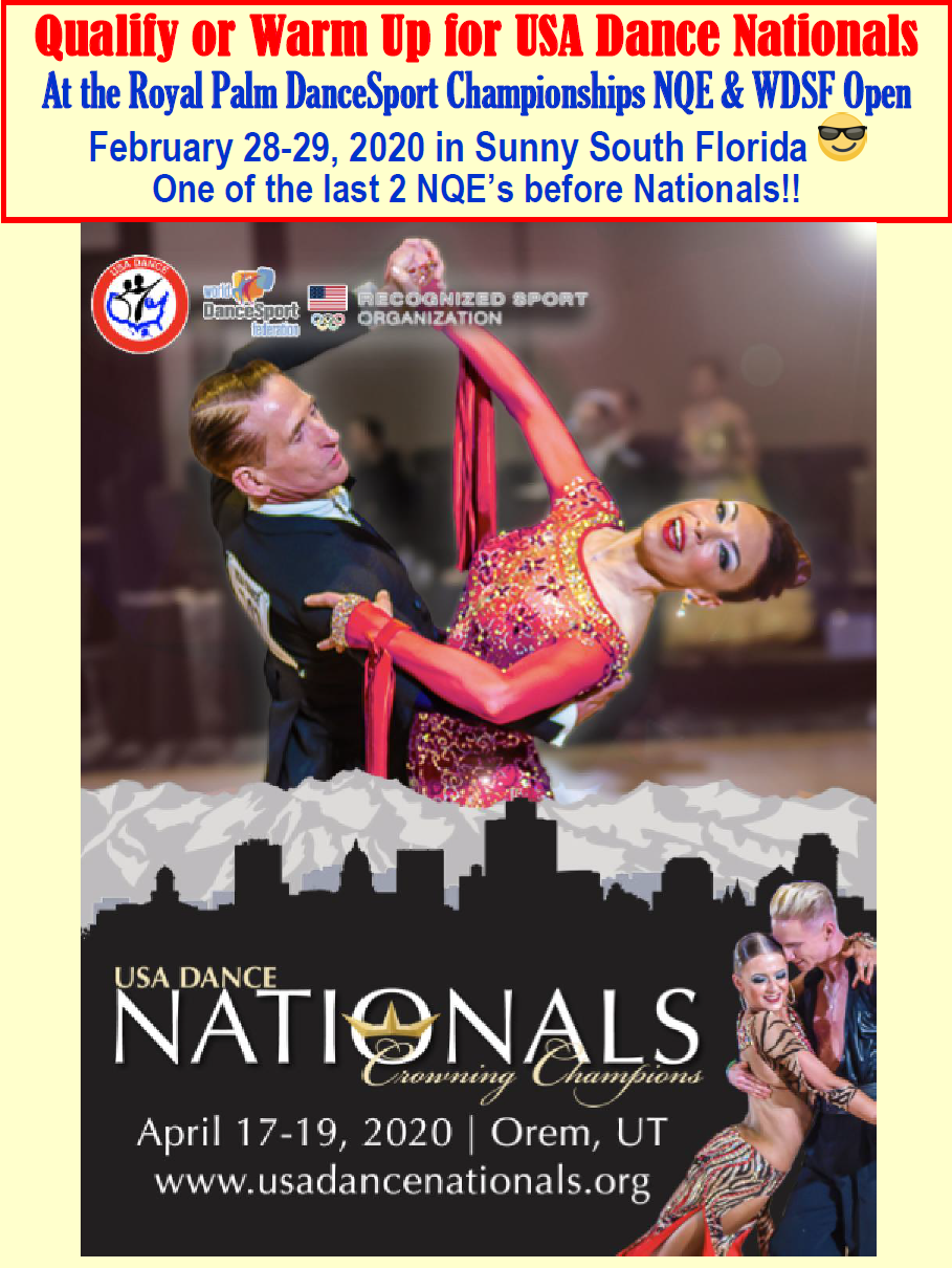 Qualify or Warm up for USA Dance Nationals at the Royal Palm DanceSport Championships NQE & WDSF Open - February 28-29, 2020 in Sunny South Florida! - One of the 2 Last NQE's before Nationals!!