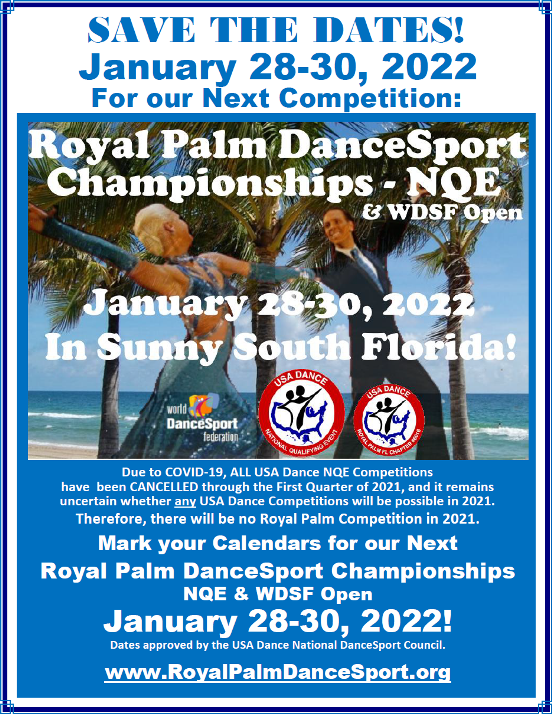 Save the Dates! - January 28-30, 2022 - Next Royal Palm DanceSport Championships NQE & WDSF Open!